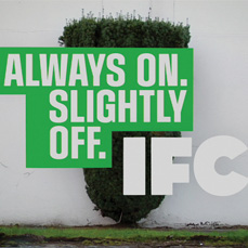 Independent Film Channel (IFC) by Feel Good Anyway